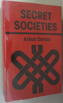 A History of Secret Societies. Arkon Daraul