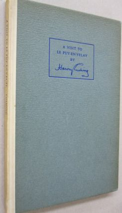 A Visit to Le-Puy-En-Velay; An Illustrated History. Harvey Cushing