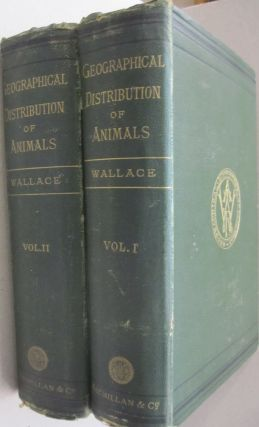 The Geographical Distribution of Animals 2 vol set. Alfred Russel Wallace