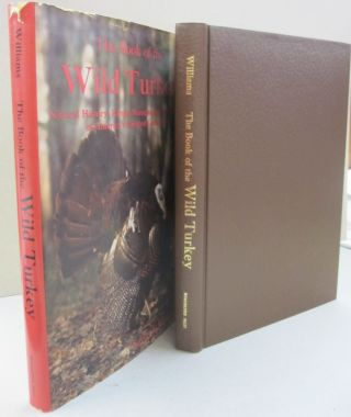 The Book of the Wild Turkey: Natural History, Range, Management, and Hunting of America's...