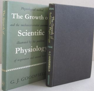 The Growth of Scientific Physiology; Physiological Method and the Mechanist-Vitalist Controversy,...