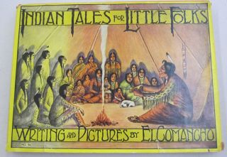 Indian Tales for Little Folks. W. S. Phillips, El Comancho