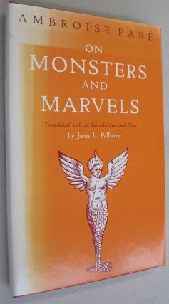 On Monsters and Marvels. Ambroise Pare translated, Janis Pallister