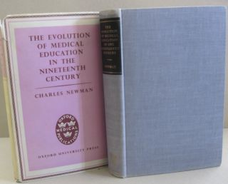 The Evolution of Medical Education in the Nineteenth Century. Charles Newman
