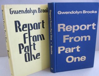 Report from Part One. Gwendolyn Brooks