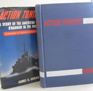 Action Tonighjt; The Story of the American Destroyer O'Bannon in the Pacific. James D. Horan