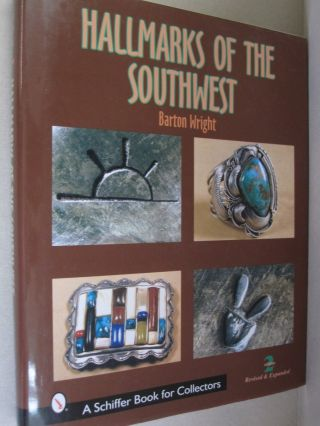 Hallmarks of the Southwest (A Schiffer Book for Collectors). Barton Wright