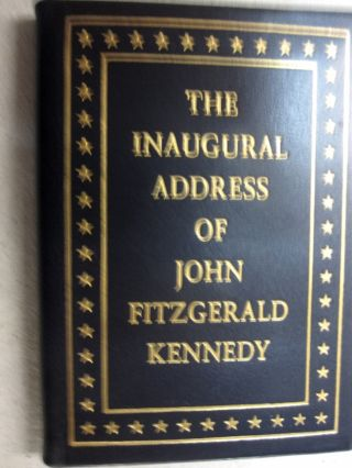The Inaugural Address of John Fitzgerald Kennedy President of the United States; Delivered at the...