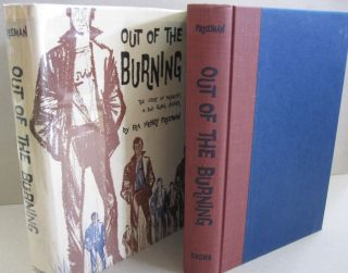 Out of the Burning; The Story of Frenchy, A Boy Gang Leader. Ira Henry Freeman