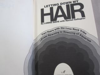 Letting down my hair: Two years with the love rock tribe - from dawning to downing of Aquarius.