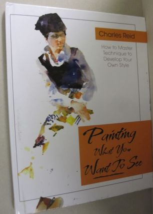 "Painting What (You Want) to See: ""Forty-Six Lessons, Assignments, and Painting Critiques on..."