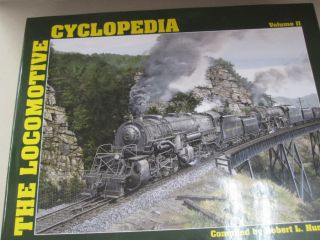 The Locomotive Cyclopedia Volume 2. Robert L. Hundman, of Mainline Modeler Magazine, compiler