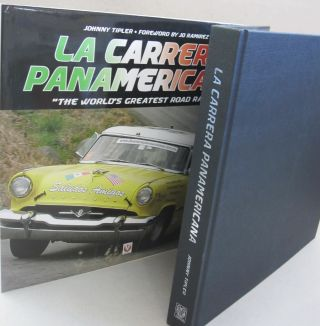 "La Carrera Panamericana: ""The World's Greatest Road Race!"" Johnny, Jo Tipler Ramirez"