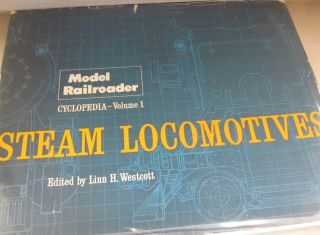 Model Railroader Cyclopedia Volume 1: Steam Locomotives. Linn H. Westcott