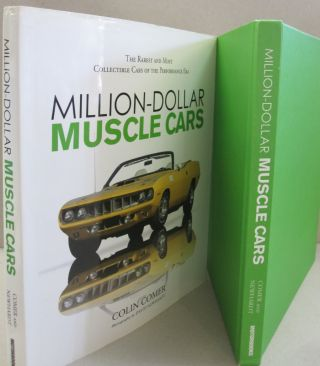 Million-Dollar Muscle Cars; The Rarest and Most Collectible Cars of the Performance Era. Colin Comer