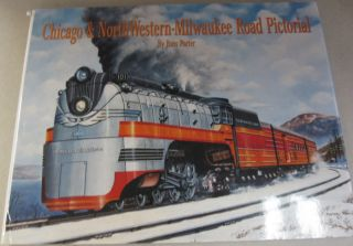 Chicago & North Western - Milwaukee Road Pictorial. Russ Porter