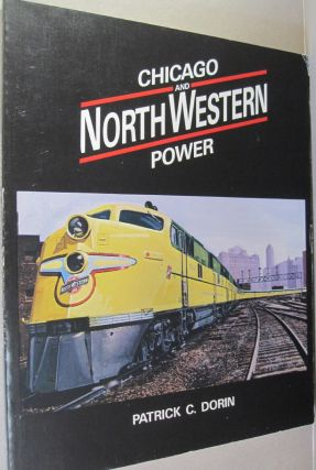 Chicago and North Western Power. Patrick C. Dorin