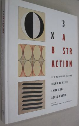 3x An Abstraction New Methods of Drawing by Hilma af Klint, Emma Kunz, and Agnes Martin....