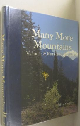 Many More Mountains Volume 2: Ruts into Silverton -. Allen Nossaman