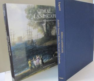 Ideal Landscapes: Annibale Carracci, Nicolas Poussin and Claude Lorain. Margaretha Rossholm Lagerlof