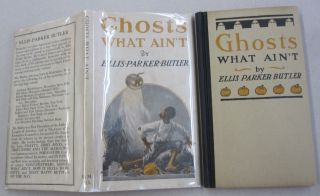 Ghosts What Aint. Ellis Parker Butler