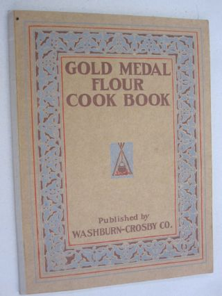 Gold Medal Flour Cook Book. Washburn-Crosby Co