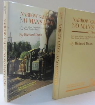 Narrow Gauge to No Man's Land; With Notes on 60 cm Gauge Army Railways of the U.S.A. Richard Dunn