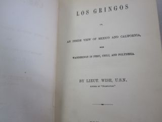 Los Gringos; or, an Inside View of Mexico and California with Wanderings in Peru, Chili, Polynesia