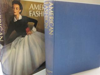 American Fashion The Life and Lines of Adrian, Mainbocher, McCardell, Norell, and Trigère. Sarah...