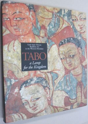 Tabo: A Lamp for the Kingdom Early Indo-Tibetan Buddhist Art in the Western Himalaya. Deborah E....