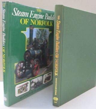 Steam Engine Builders of Norfolk. Ronald H. Clark
