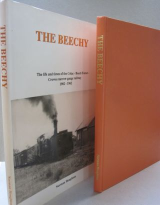 The Beechy; The Life and times of the Colac - Beech Forest - Crowes narrow gauge railways...