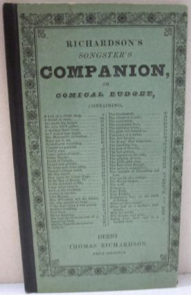 Richardson's Songster's Companion, or Comical Budget; Being an Extensive Collection of Hunting,...