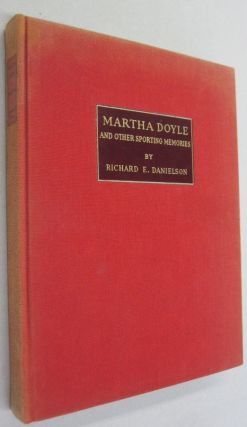 Martha Doyle; and Other Sporting Memories. Richard E. Danielson