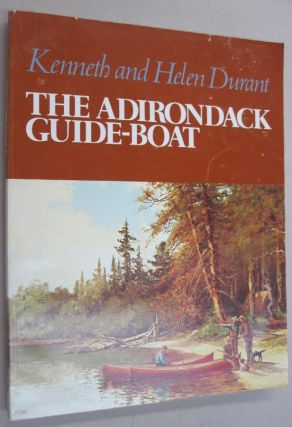 Adirondack Guide-Boat (Adirondack Museum). Kenneth, Helen Durant Durant