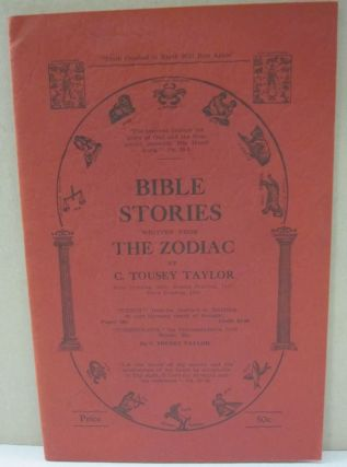 Bible Stories Written from the Zodiac. C. Tousey Taylor