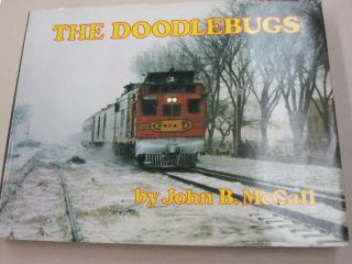 The Doodlebugs; A word and picture history of over six decades of self-propelled passenger car...