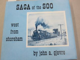 Saga of the Soo; West From Shoreham. John A. Gjevre