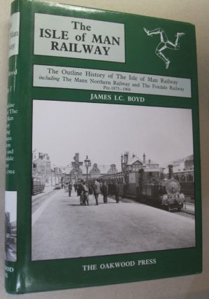 Isle of Man Railway Volume 1: The Outline History of the Isle of Man Railway Including the Manx...
