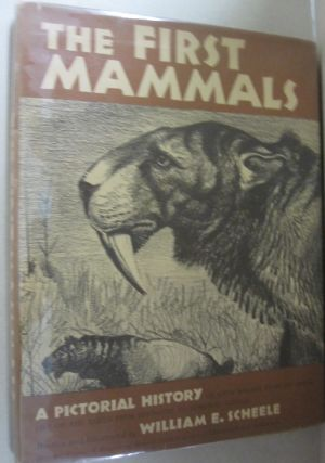 The First Mammals. William E. Scheele
