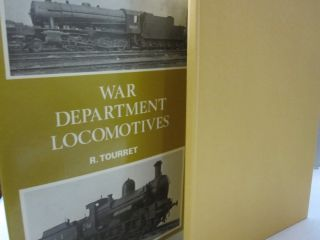 War Department Locomotives; Book I of Allied Military Locomotives of the Second World War. R....