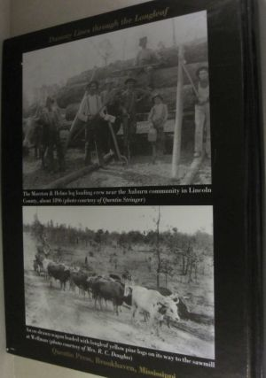 Dummy lines through the Longleaf; A history of the sawmills and logging railroads of southwest Mississippi