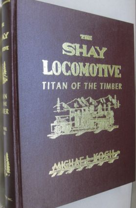The Shay Locomotive; Titan of the Timber