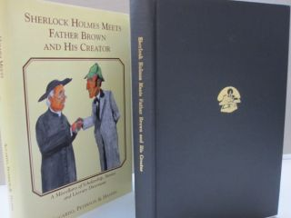 Sherlock Holmes meets Father Brown and his creator: A miscellany of scholarship, stories, and...
