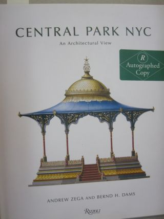 Central Park NYC: An Architectural View. Andrew Zega, Bernd H. Dams