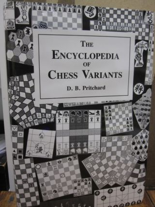 Encyclopedia of Chess Variants. David. Pritchard