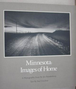 Minnesota: Images of Home. Jim Brandenburg, Paul Gruchow