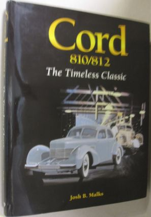 Cord 810/812: The Timeless Classic. Josh B. Malks