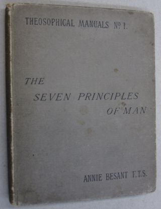 The Seven Principles of Man. Annie Besant