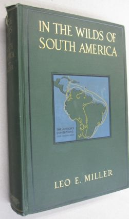 In the Wilds of South America; Six Years of Exploration in Colombia, Venezuela, British Guiana,...